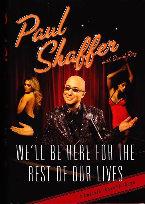 Paul Shaffer We'll Be Here for the Rest of Our Lives